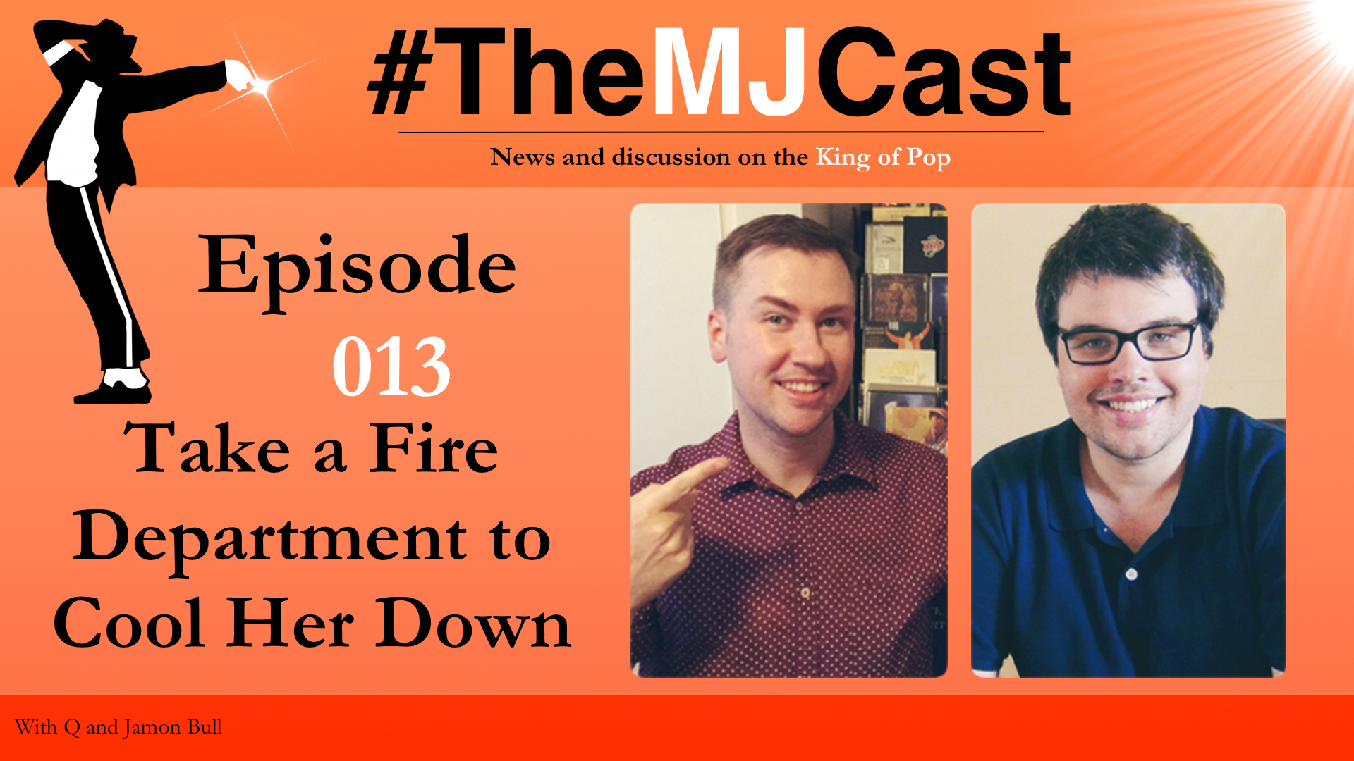 The MJCast Episode 013 - Take a Fire Department to Cool Her Down YouTube Art