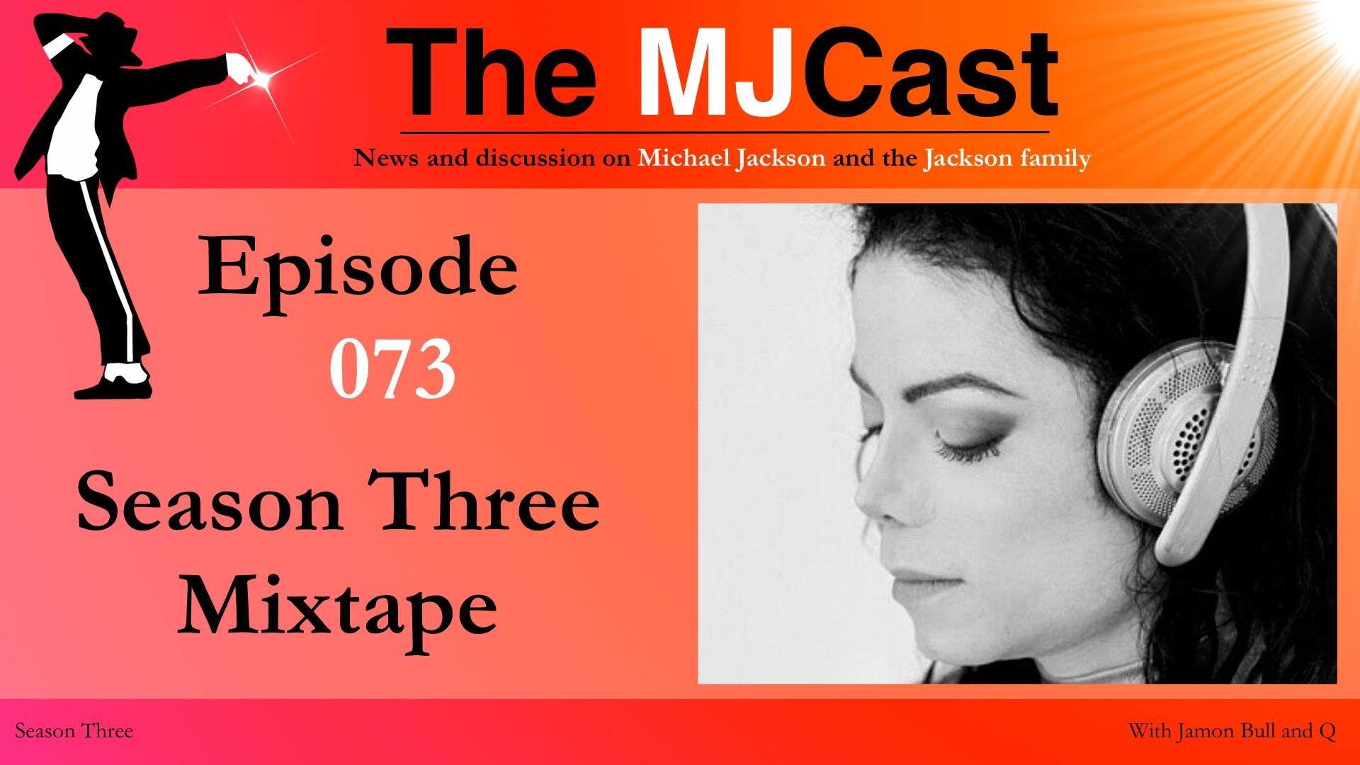 Episode 073 – Season Three Mixtape – The MJCast