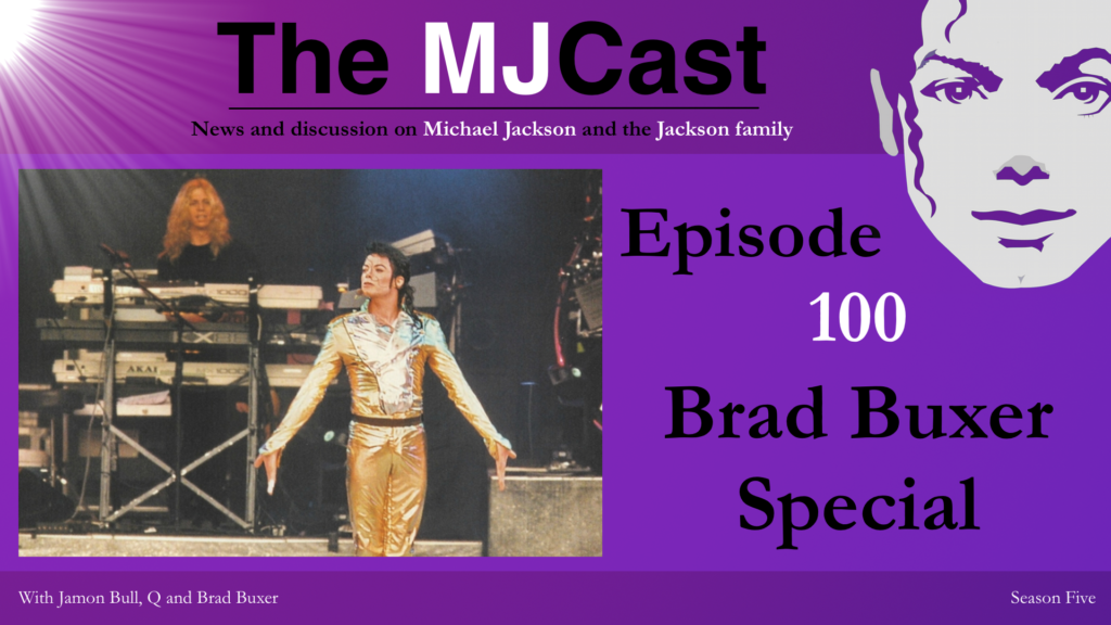 Episode 100 – Brad Buxer Special – The MJCast